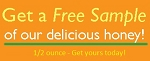 Get a Free Sample of our Raw Honey - Free Shipping, Too! (One to a customer.)